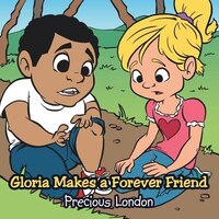 Gloria Makes a Forever Friend