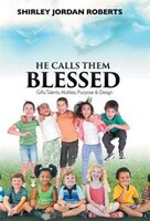 He Calls Them Blessed: Gifts, Talents, Abilities, Purpose & Design