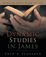 Dynamic Studies in James: Bringing God's Word to Life