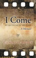 I Come....A Memoir: In The Volume Of This Book