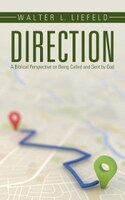 Direction: A Biblical Perspective on Being Called and Sent by God