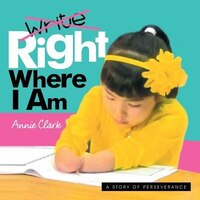Write/Right Where I Am: A Story of Perseverance