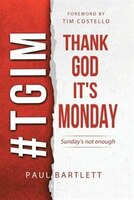 Thank God It's Monday: Sunday's not enough