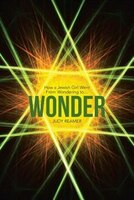 Wonder: How a Jewish Girl Went From Wondering to ...