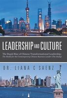 Leadership and Culture: The Rapid Rise of Chinese Transformational Leadership: The Model for the Contemporary Chinese Busin