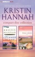 Kristin Hannah CD Collection 2: Summer Island, True Colors