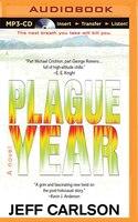 Plague Year: A Novel