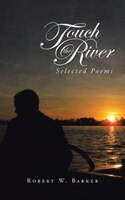 Touch the River: Selected Poems