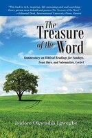 The Treasure of the Word: Commentary on Biblical Readings for Sundays, Feast Days, and Solemnities, Cycle C