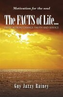 The FACTS of Life: Faith, Action, Change, Truth and Service