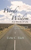 Words of Wisdom Are Words of Life: A Collection of Sayings from the Holy Spirit