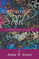 Canvas of My Soul: A Collection of Poems