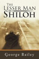 The Lesser Man of Shiloh