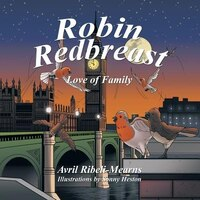 Robin Redbreast: Love Of Family (9781491876596 978149187659) photo