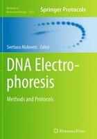 Dna Electrophoresis: Methods And Protocols