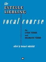 The Estelle Liebling Vocal Course: Tenor