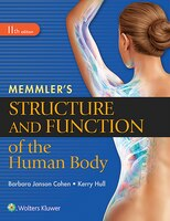Memmler's Structure And Function 11e Packaged With 12 Month Prepu Access Code