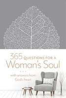 365 Questions For A Woman's Soul: With Answers From God's Heart
