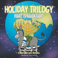 HOLIDAY TRILOGY: What is Hanukkah?