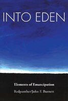 Into Eden: Elements of Emancipation