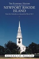 The Economic History of Newport Rhode Island: From the Colonial era to beyond the War of 1812