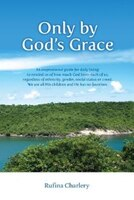 Only by God's Grace: An inspirational guide for daily living: to remind