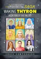 The Autobiography of an ExtraTerrestrial Saga: Waking Thyron