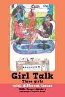 Girl Talk: Three girls with different issues