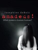 amadeus!: What makes a human human?