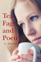 Tea, Fags, and Poetry