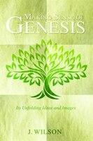 Making Sense of Genesis