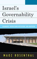 Israel's Governability Crisis: Quandaries, Unstructured Institutions, And Adaptation
