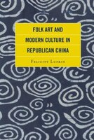 Folk Art And Modern Culture In Republican China