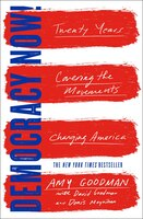 Democracy Now!: Twenty Years Covering the Movements Changing