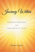 Journey Within: Transforming an imperfect life