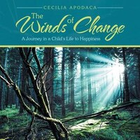 The Winds of Change: A Journey in a Child's Life to Happiness