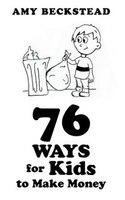 76 Ways For Kids To Make Money