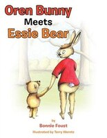 Oren Bunny Meets Essie Bear: A story of Essie Francis Thayer Bear and how she teaches Oren to tap away the MAD