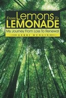 From Lemons To Lemonade: My Journey From Loss To Renewal