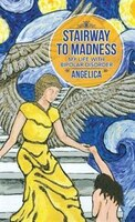 Stairway To Madness: My Life With Bipolar Disorder