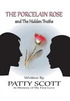The Porcelain Rose: and The Hidden Truths