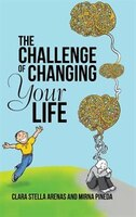 The Challenge of Changing Your Life