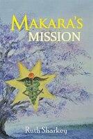 Makara's Mission