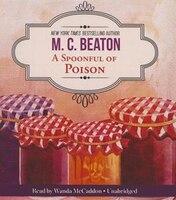 A Spoonful Of Poison: An Agatha Raisin Mystery