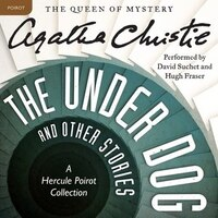 The Under Dog, And Other Stories: A Hercule Poirot Collection