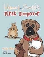 Hammy and Murph's First Sleepover