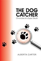 The Dog Catcher: Chronicles of a Super Sleuth