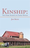Kinship: The Dark Secrets of Family Bonds