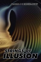 Strings of Illusion