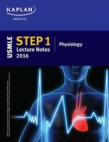 USMLE Step 1 Lecture Notes 2016:  Physiology